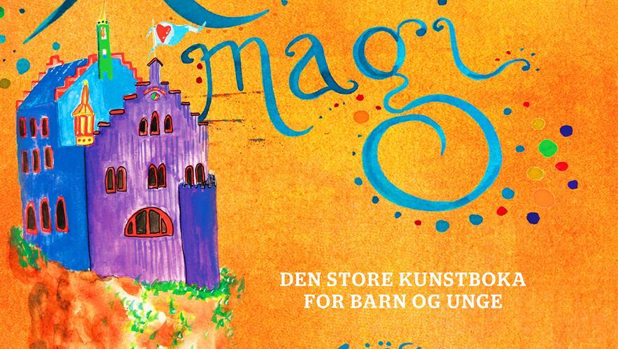 startskudd.no - Kunstmagi - den store Kunstboka til barn og unge!