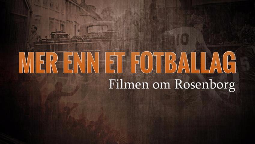 startskudd.no - Mer enn et Fotballag - Filmen om Rosenborg